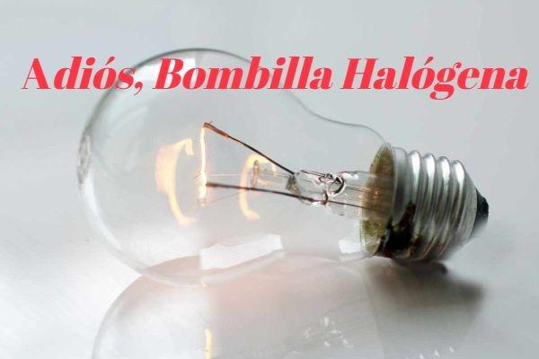 Adiós Bombillas Halógenas
